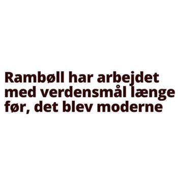 Rambøll har arbejdet med verdensmål længe før, det blev moderne